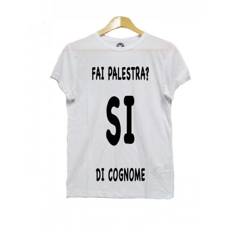 Maglietta Fai palestra si di cognome